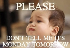 It's Monday Tomorrow Funny Baby Pic